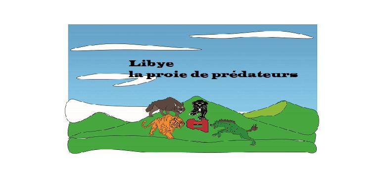 Libye, une proie à la portée de prédateurs? (Paru)