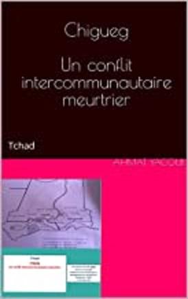 Chigueg, un conflit intercommunautaire meurtrier au Tchad (étude)